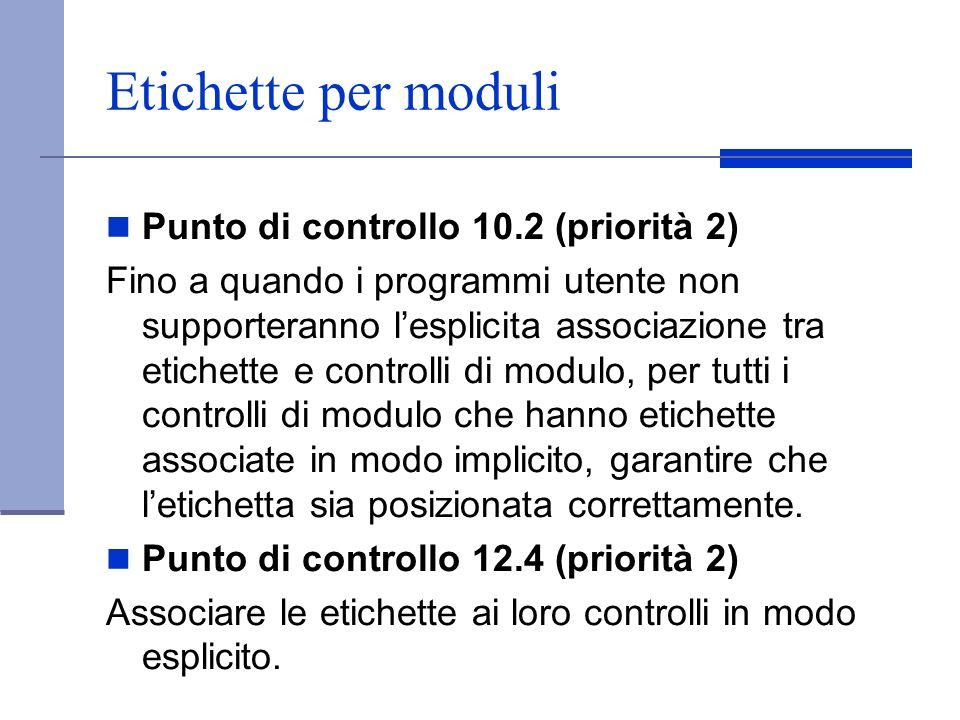 Etichette per moduli Punto di controllo 10.2 (priorità 2) Fino a quando i programmi utente non supporteranno lesplicita associazione tra etichette e c