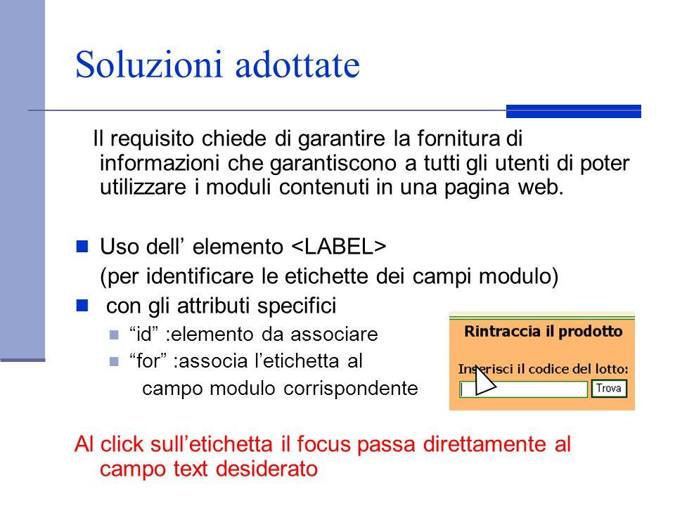 Soluzioni adottate Il requisito chiede di garantire la fornitura di informazioni che garantiscono a tutti gli utenti di poter utilizzare i moduli cont