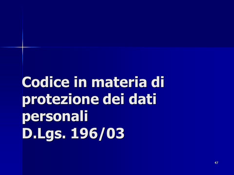 47 Codice in materia di protezione dei dati personali D.Lgs. 196/03