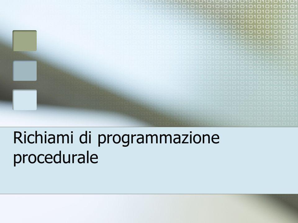 Richiami di programmazione procedurale
