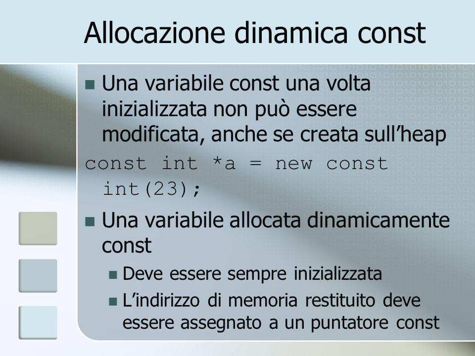Allocazione dinamica const Una variabile const una volta inizializzata non può essere modificata, anche se creata sullheap const int *a = new const in