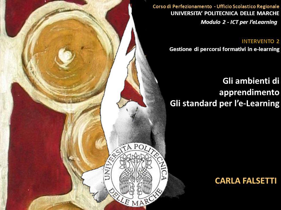 18 giugno 2009 Ancona Corso di Perfezionamento - Ufficio Scolastico Regionale UNIVERSITA POLITECNICA DELLE MARCHE Modulo 2 - ICT per leLearning CARLA