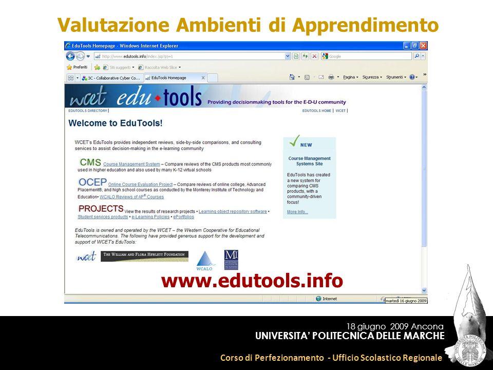 18 giugno 2009 Ancona Corso di Perfezionamento - Ufficio Scolastico Regionale UNIVERSITA POLITECNICA DELLE MARCHE www.edutools.info Valutazione Ambienti di Apprendimento