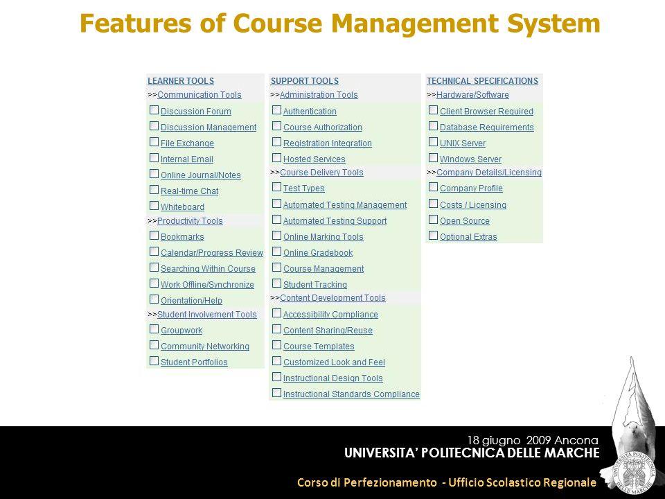 18 giugno 2009 Ancona Corso di Perfezionamento - Ufficio Scolastico Regionale UNIVERSITA POLITECNICA DELLE MARCHE Features of Course Management System