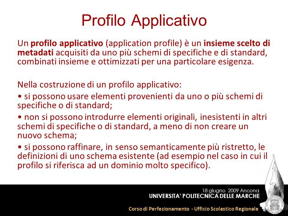 18 giugno 2009 Ancona Corso di Perfezionamento - Ufficio Scolastico Regionale UNIVERSITA POLITECNICA DELLE MARCHE Profilo Applicativo Un profilo appli