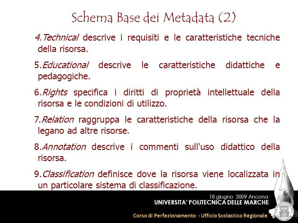 18 giugno 2009 Ancona Corso di Perfezionamento - Ufficio Scolastico Regionale UNIVERSITA POLITECNICA DELLE MARCHE 4.Technical descrive i requisiti e le caratteristiche tecniche della risorsa.