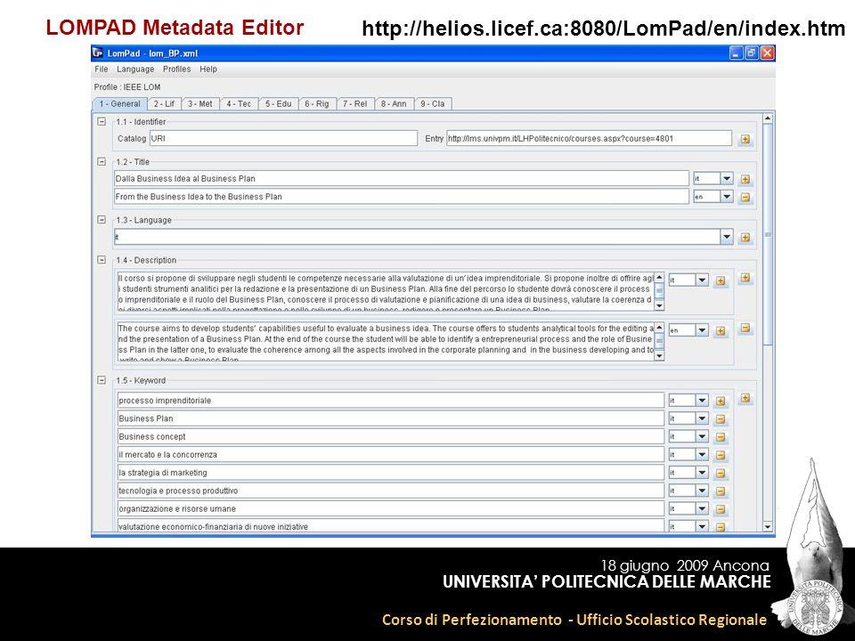 18 giugno 2009 Ancona Corso di Perfezionamento - Ufficio Scolastico Regionale UNIVERSITA POLITECNICA DELLE MARCHE http://helios.licef.ca:8080/LomPad/e