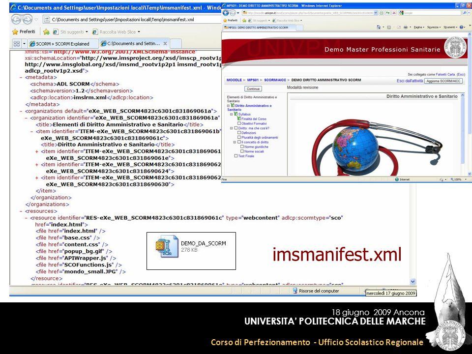 18 giugno 2009 Ancona Corso di Perfezionamento - Ufficio Scolastico Regionale UNIVERSITA POLITECNICA DELLE MARCHE imsmanifest.xml