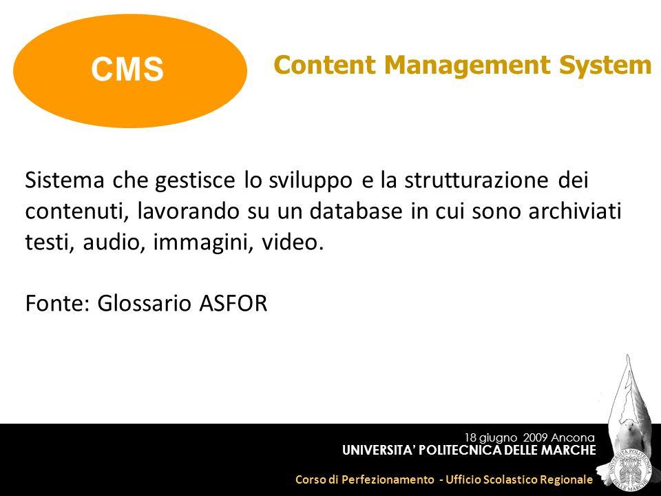 18 giugno 2009 Ancona Corso di Perfezionamento - Ufficio Scolastico Regionale UNIVERSITA POLITECNICA DELLE MARCHE Content Management System Sistema ch