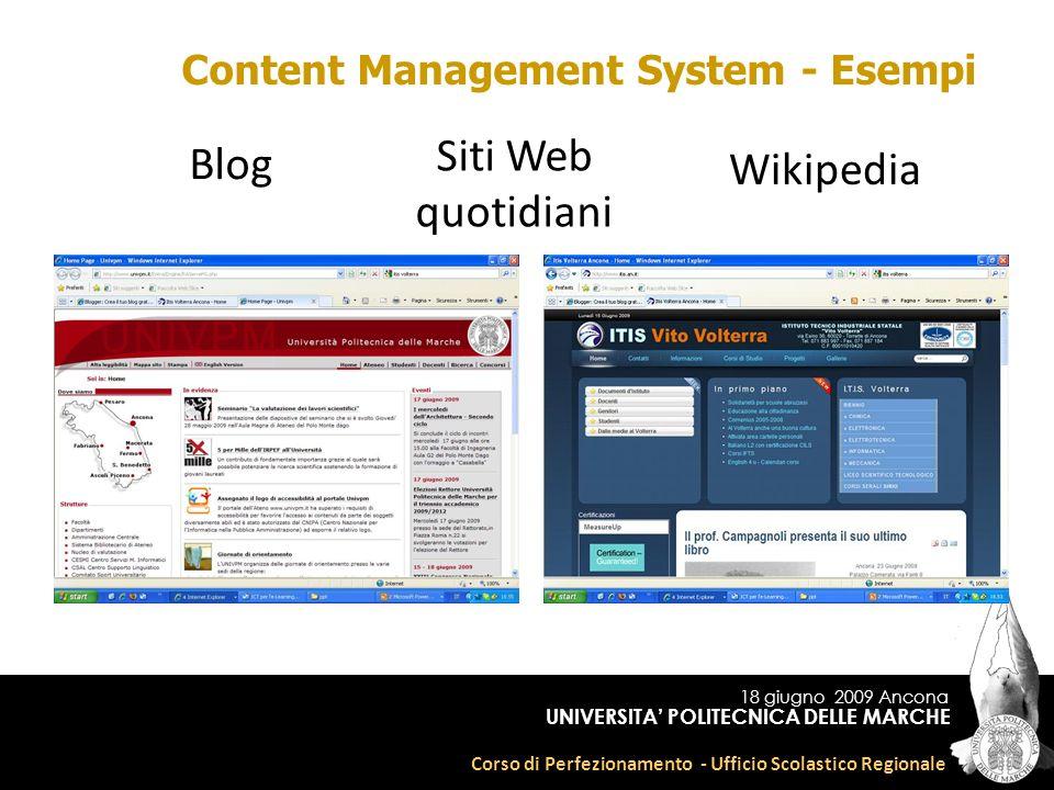 18 giugno 2009 Ancona Corso di Perfezionamento - Ufficio Scolastico Regionale UNIVERSITA POLITECNICA DELLE MARCHE Content Management System - Esempi B