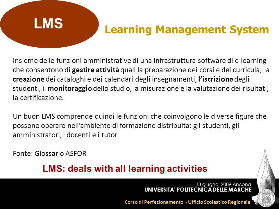 18 giugno 2009 Ancona Corso di Perfezionamento - Ufficio Scolastico Regionale UNIVERSITA POLITECNICA DELLE MARCHE Learning Management System Insieme d