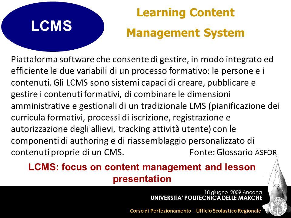 18 giugno 2009 Ancona Corso di Perfezionamento - Ufficio Scolastico Regionale UNIVERSITA POLITECNICA DELLE MARCHE Learning Content Management System P