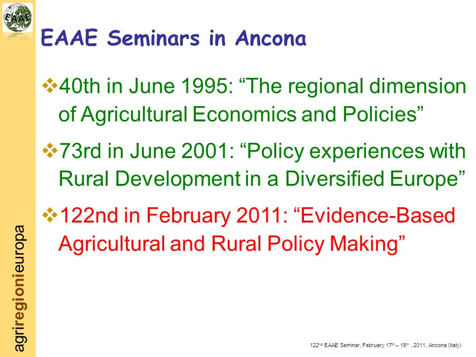 agriregionieuropa 122 nd EAAE Seminar, February 17 th – 18 th, 2011, Ancona (Italy) Our Home