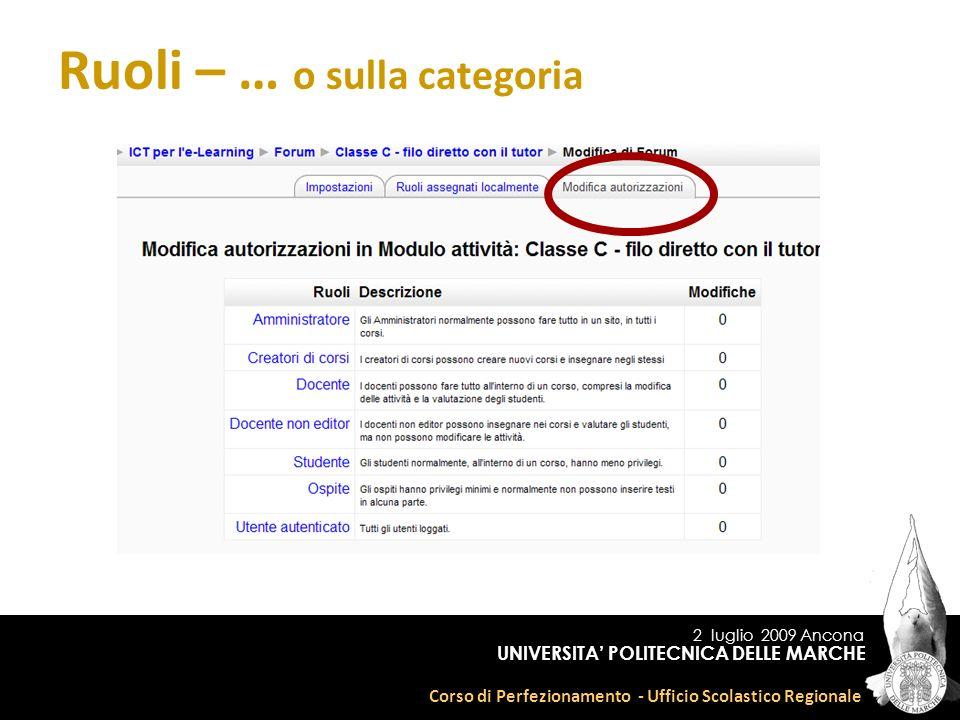 2 luglio 2009 Ancona Corso di Perfezionamento - Ufficio Scolastico Regionale UNIVERSITA POLITECNICA DELLE MARCHE Ruoli – … o sulla categoria