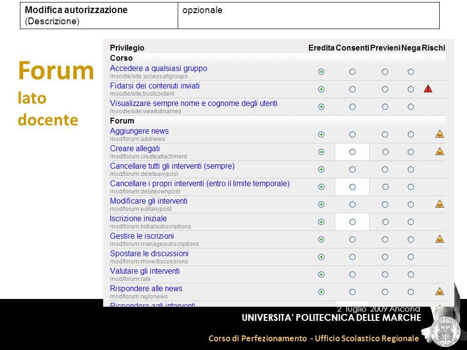 2 luglio 2009 Ancona Corso di Perfezionamento - Ufficio Scolastico Regionale UNIVERSITA POLITECNICA DELLE MARCHE Modifica autorizzazione (Descrizione) opzionale Forum lato docente