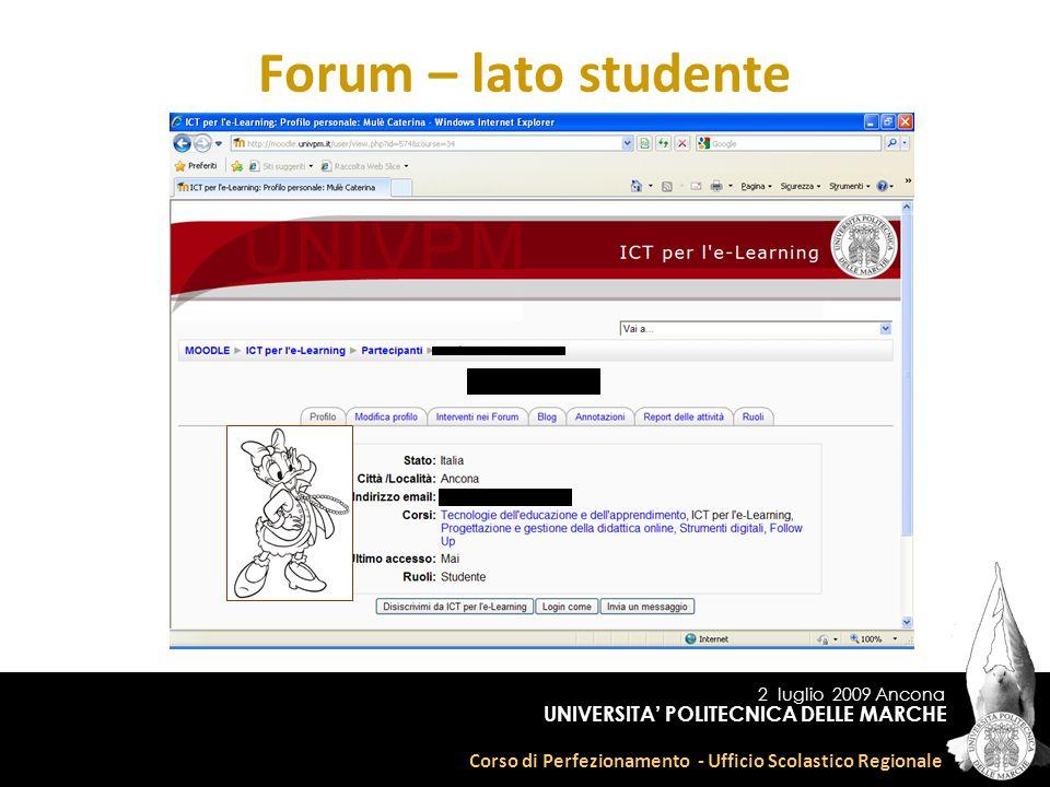 2 luglio 2009 Ancona Corso di Perfezionamento - Ufficio Scolastico Regionale UNIVERSITA POLITECNICA DELLE MARCHE Forum – lato studente