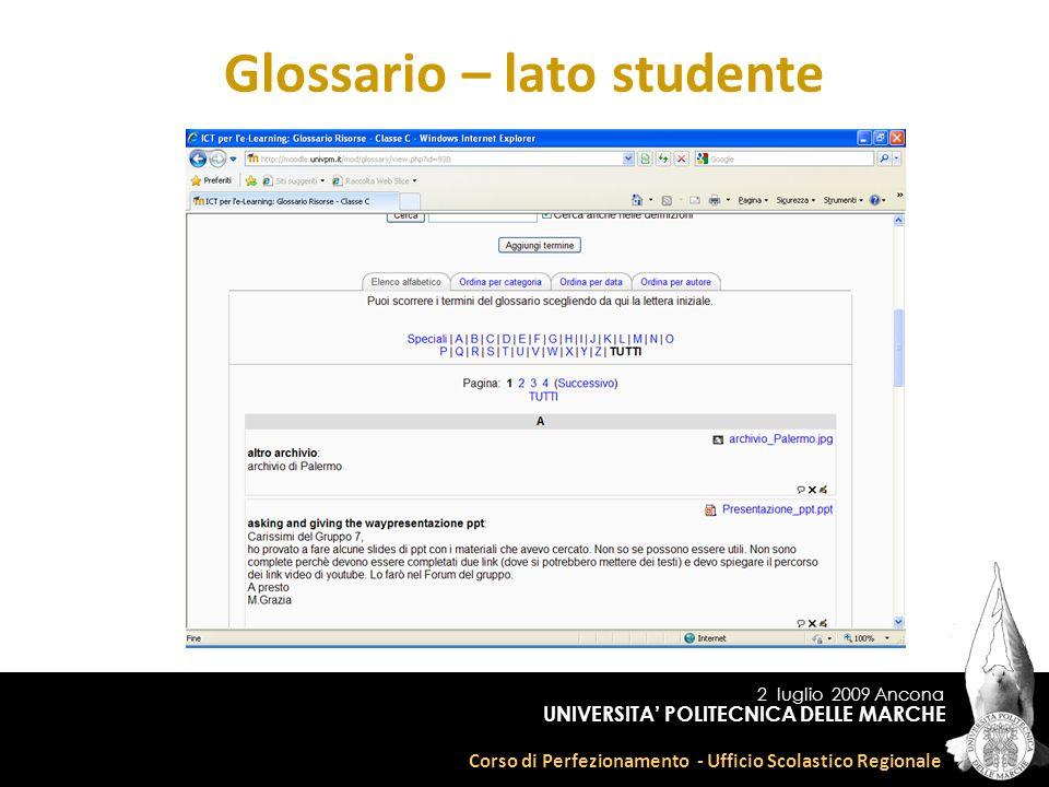 2 luglio 2009 Ancona Corso di Perfezionamento - Ufficio Scolastico Regionale UNIVERSITA POLITECNICA DELLE MARCHE Glossario – lato studente