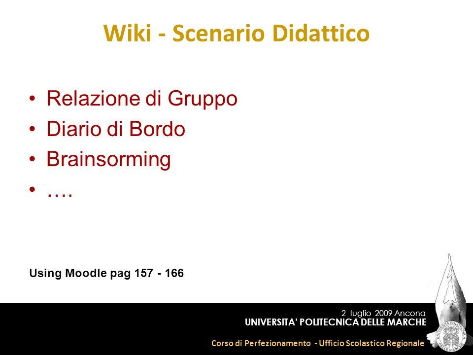 2 luglio 2009 Ancona Corso di Perfezionamento - Ufficio Scolastico Regionale UNIVERSITA POLITECNICA DELLE MARCHE Relazione di Gruppo Diario di Bordo Brainsorming ….