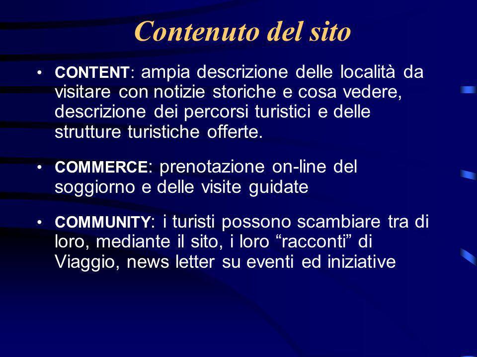Contenuto del sito CONTENT : ampia descrizione delle località da visitare con notizie storiche e cosa vedere, descrizione dei percorsi turistici e delle strutture turistiche offerte.