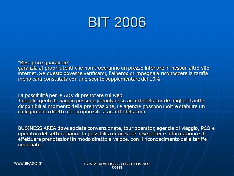 WWW.SNAIPO.IT SVISTA DIDATTICA A CURA DI FRANCO ROSSI http://www.accor-hotels.it/ http://www.accorhotels.com http://www.aziende.it/directory/dettagli.php?cat_sel=15&id_az=68077 http://it.wikipedia.org/wiki/Accor http://www.presskit.it/default.cfm?id=4267 Marketing dalbergo,Rizzoli Editore,2004