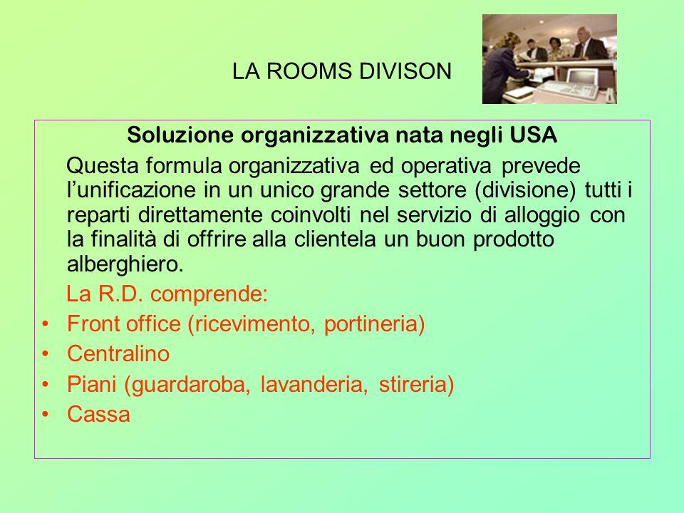 LA ROOMS DIVISON Soluzione organizzativa nata negli USA Questa formula organizzativa ed operativa prevede lunificazione in un unico grande settore (di