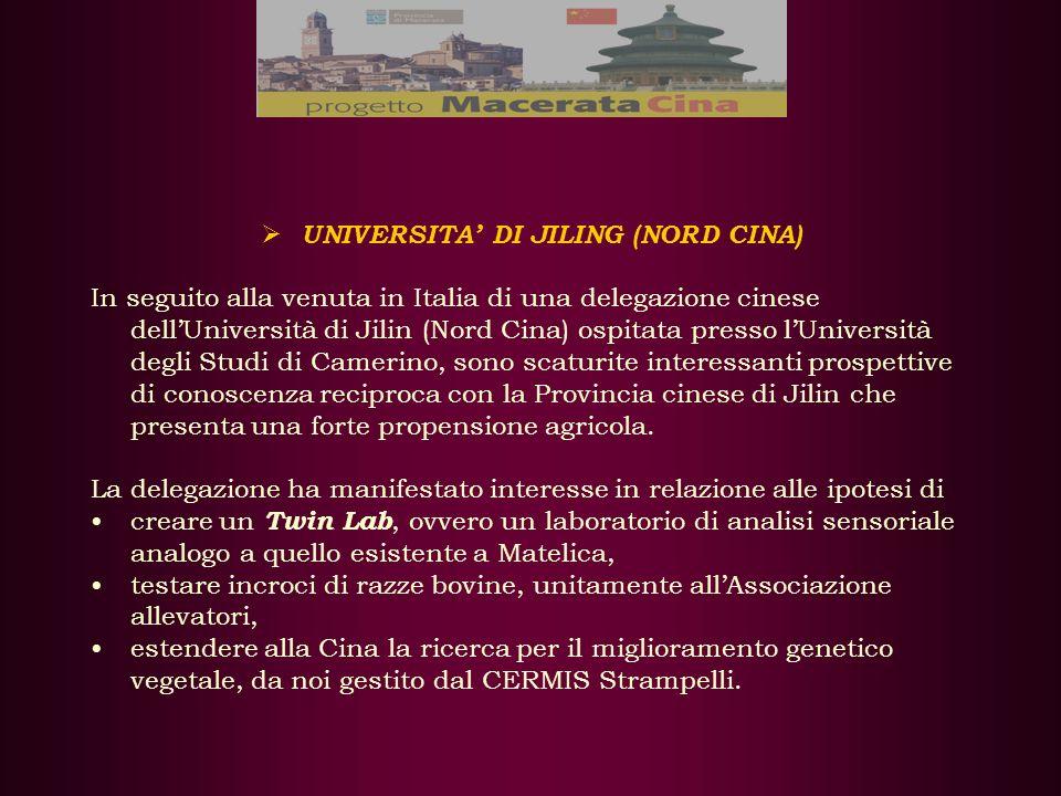 UNIVERSITA DI JILING (NORD CINA) In seguito alla venuta in Italia di una delegazione cinese dellUniversità di Jilin (Nord Cina) ospitata presso lUniversità degli Studi di Camerino, sono scaturite interessanti prospettive di conoscenza reciproca con la Provincia cinese di Jilin che presenta una forte propensione agricola.