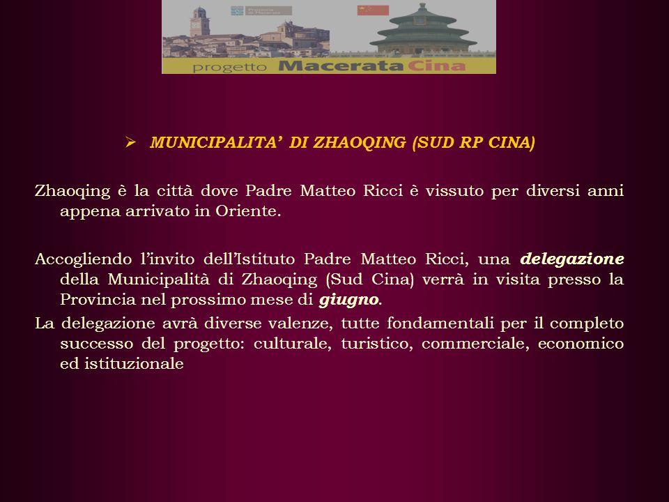 MUNICIPALITA DI ZHAOQING (SUD RP CINA) Zhaoqing è la città dove Padre Matteo Ricci è vissuto per diversi anni appena arrivato in Oriente.
