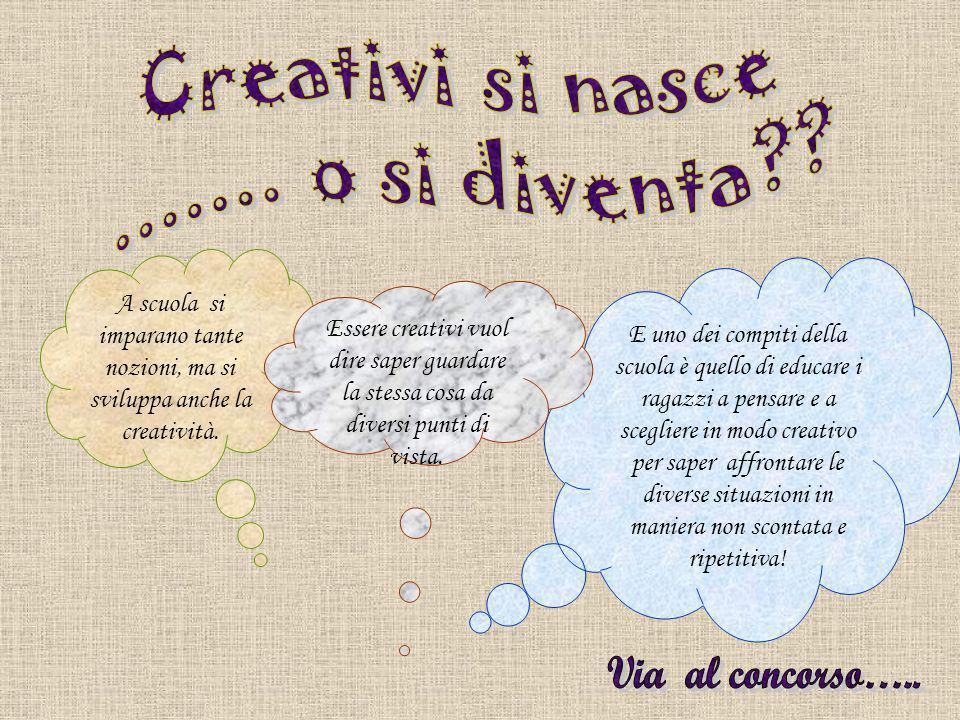 A scuola si imparano tante nozioni, ma si sviluppa anche la creatività.
