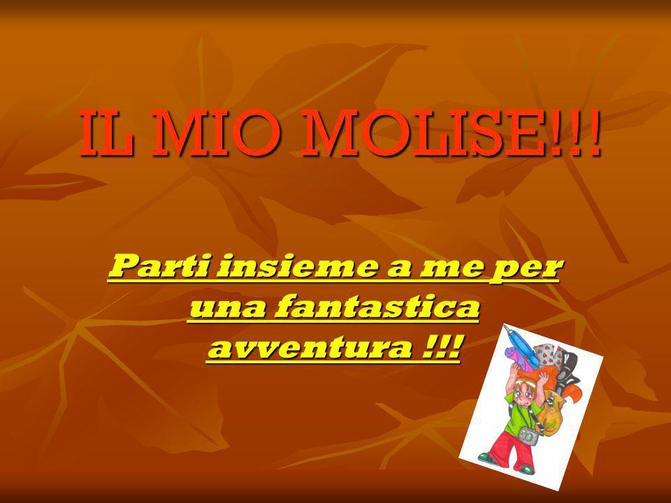 IL MIO MOLISE!!! Parti insieme a me per una fantastica avventura !!!