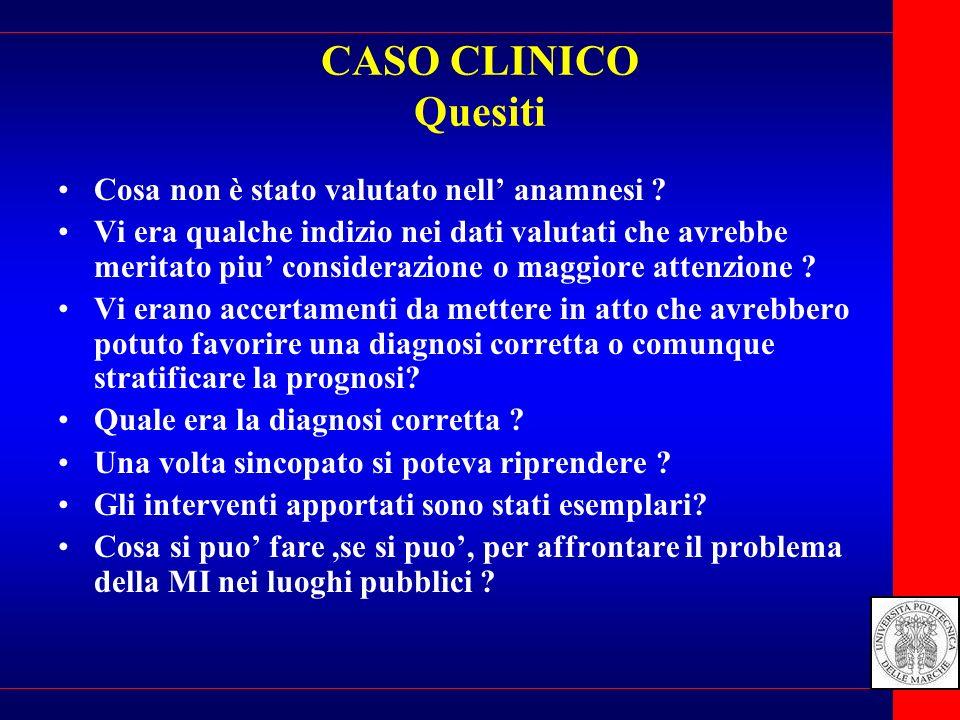 CASO CLINICO Quesiti Cosa non è stato valutato nell anamnesi .
