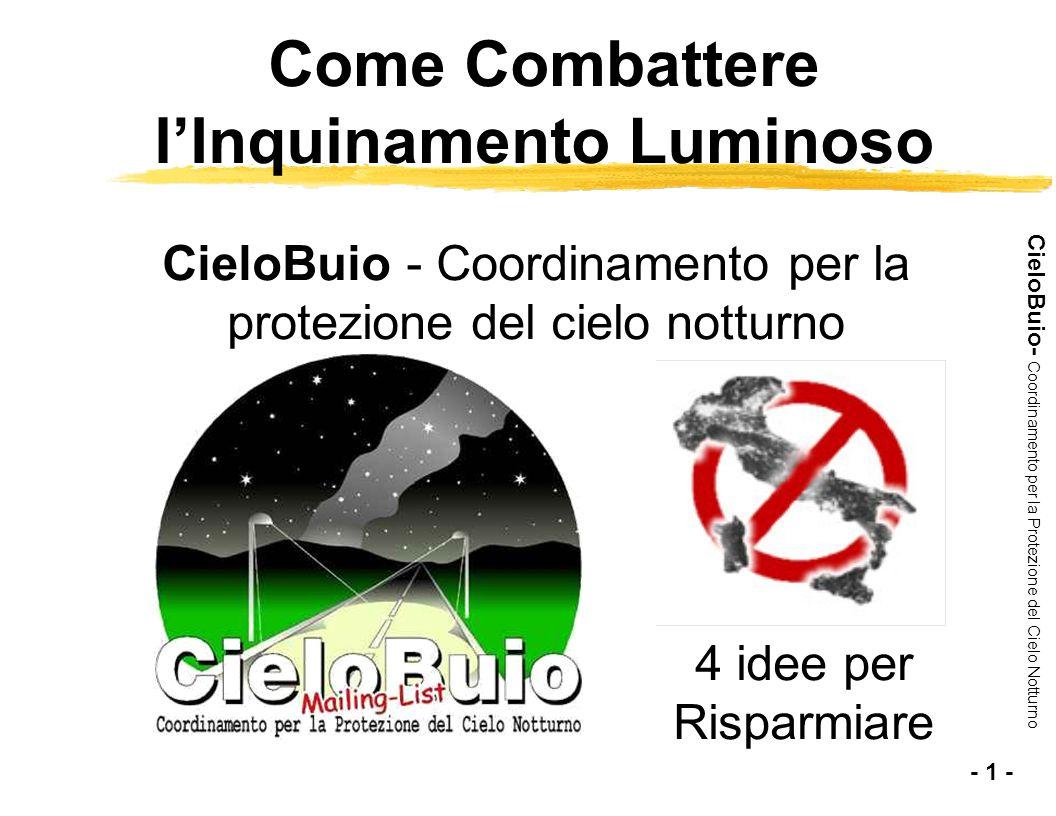 CieloBuio- Coordinamento per la Protezione del Cielo Notturno Come Combattere lInquinamento Luminoso 4 idee per Risparmiare CieloBuio - Coordinamento