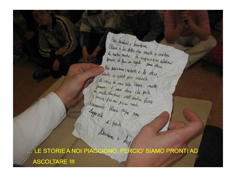 … LE STORIE A NOI PIACCIONO, PERCIO SIAMO PRONTI AD ASCOLTARE !!!
