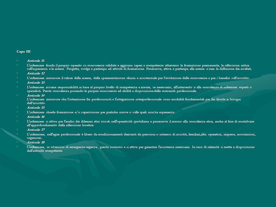 Capo III Articolo 11Articolo 11 L'infermiere fonda il proprio operato su conoscenze validate e aggiorna saperi e competenze attraverso la formazione p