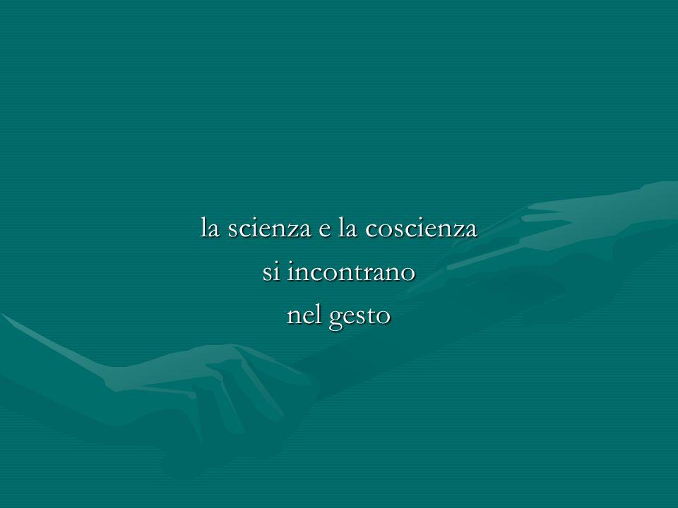 la scienza e la coscienza si incontrano nel gesto