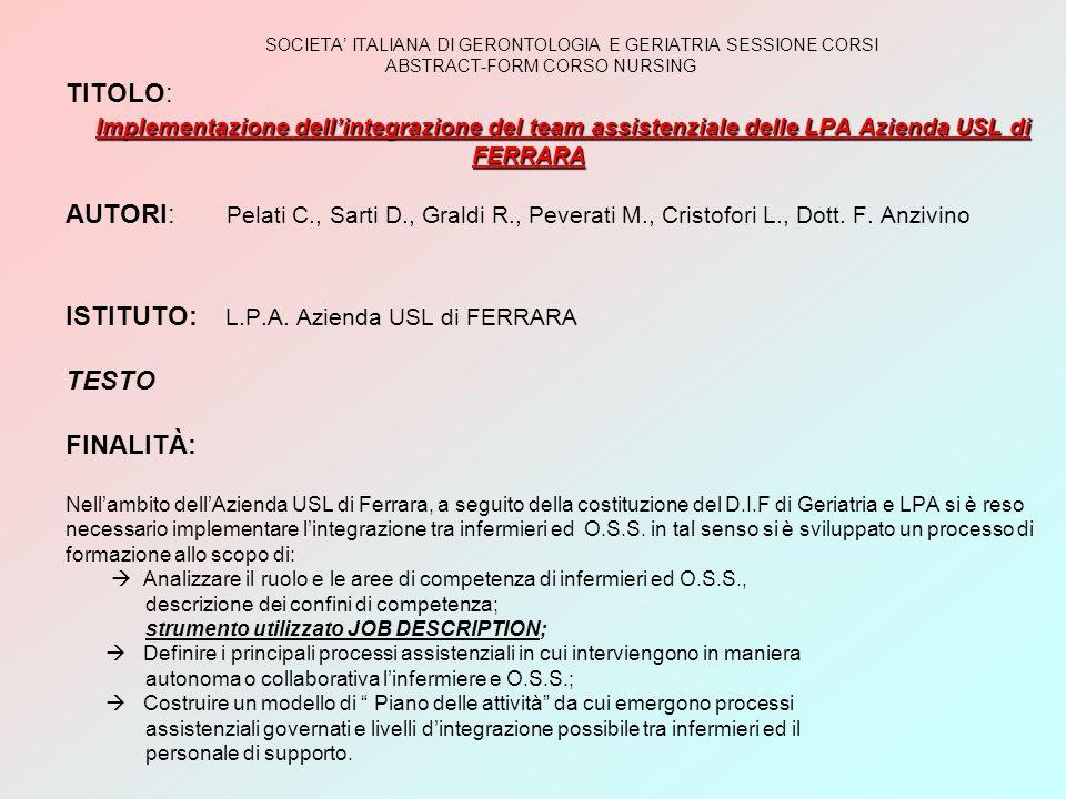 Implementazione dellintegrazione del team assistenziale delle LPA Azienda USL di FERRARA SOCIETA ITALIANA DI GERONTOLOGIA E GERIATRIA SESSIONE CORSI A