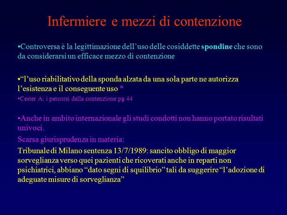 Infermiere e mezzi di contenzione Controversa è la legittimazione delluso delle cosiddette spondine che sono da considerarsi un efficace mezzo di cont