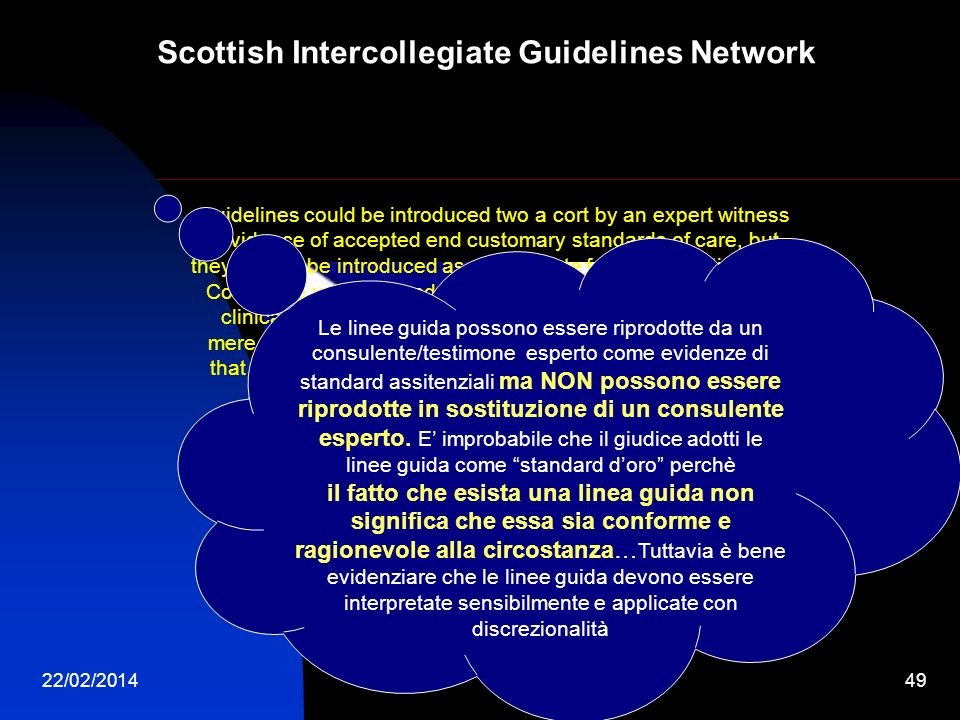22/02/201449 Scottish Intercollegiate Guidelines Network …guidelines could be introduced two a cort by an expert witness as evidence of accepted end c
