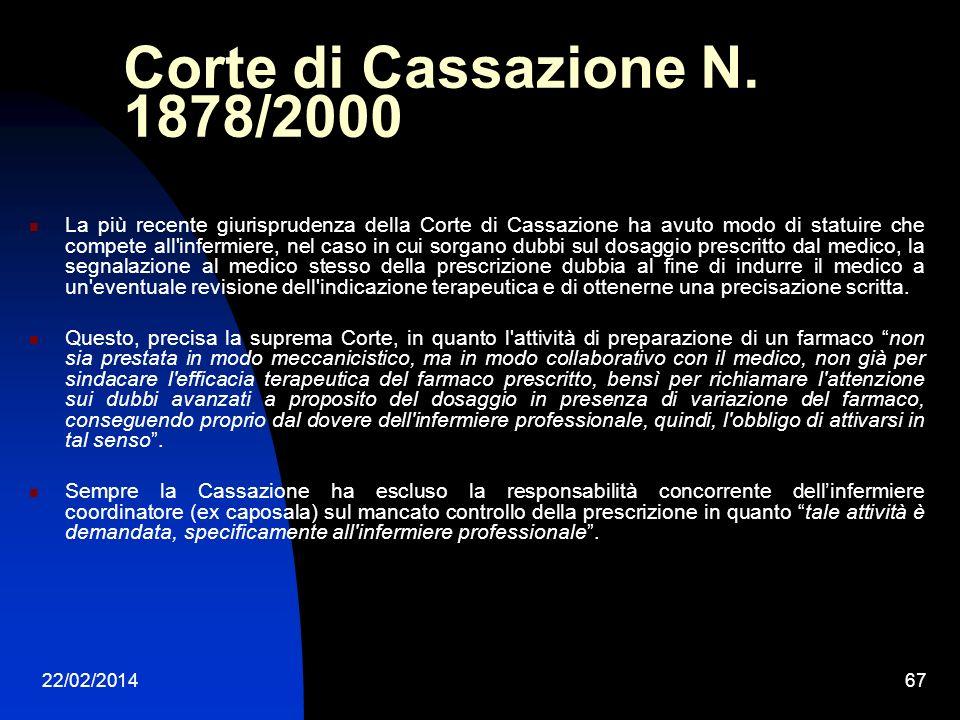 22/02/201467 Corte di Cassazione N. 1878/2000 La più recente giurisprudenza della Corte di Cassazione ha avuto modo di statuire che compete all'inferm