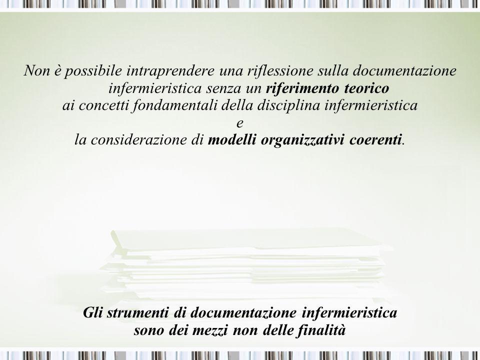 Non è possibile intraprendere una riflessione sulla documentazione infermieristica senza un riferimento teorico ai concetti fondamentali della disciplina infermieristica e la considerazione di modelli organizzativi coerenti.