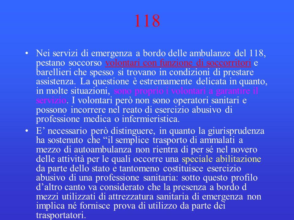 118 Nei servizi di emergenza a bordo delle ambulanze del 118, pestano soccorso volontari con funzione di soccorritori e barellieri che spesso si trova