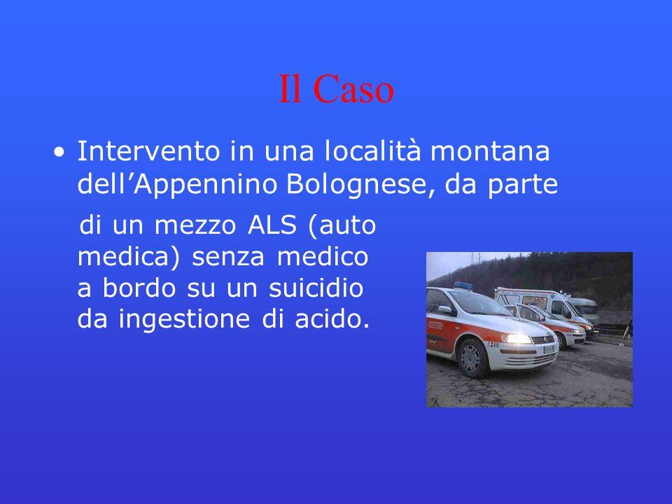 Il Caso Intervento in una località montana dellAppennino Bolognese, da parte di un mezzo ALS (auto medica) senza medico a bordo su un suicidio da inge