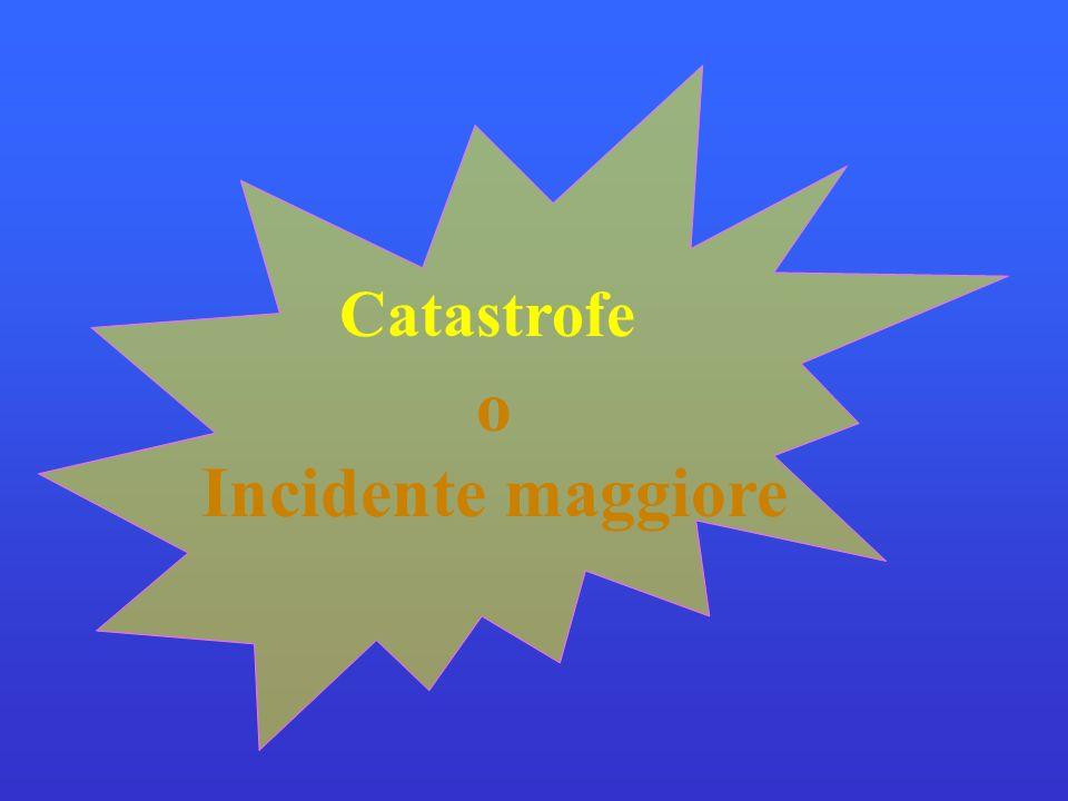o Incidente maggiore Catastrofe