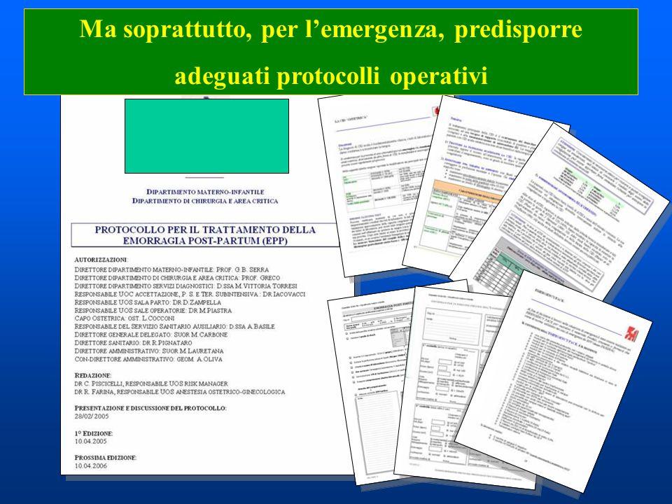Protocollo EPP Ma soprattutto, per lemergenza, predisporre adeguati protocolli operativi