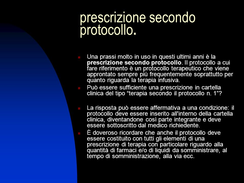 prescrizione secondo protocollo. Una prassi molto in uso in questi ultimi anni è la prescrizione secondo protocollo. Il protocollo a cui fare riferime