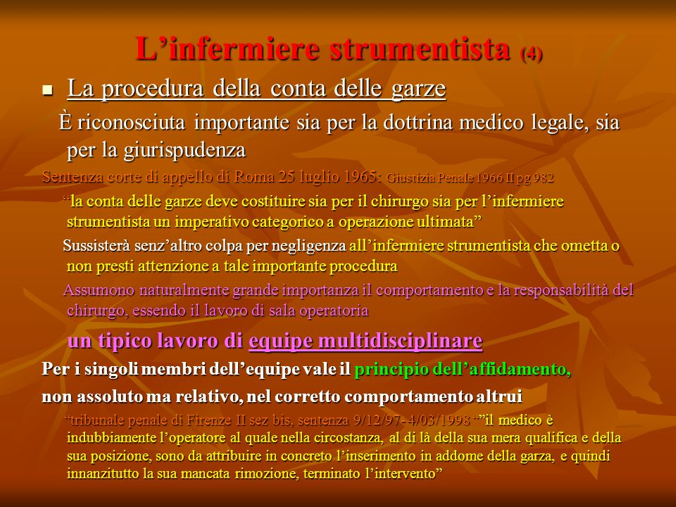 Linfermiere strumentista (4) La procedura della conta delle garze La procedura della conta delle garze È riconosciuta importante sia per la dottrina m