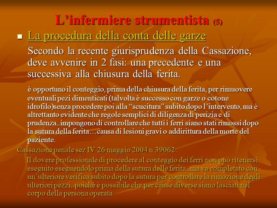Linfermiere strumentista (5) La procedura della conta delle garze La procedura della conta delle garze Secondo la recente giurisprudenza della Cassazi