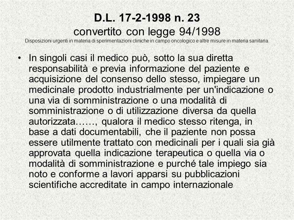 D.L. 17-2-1998 n. 23 convertito con legge 94/1998 Disposizioni urgenti in materia di sperimentazioni cliniche in campo oncologico e altre misure in ma
