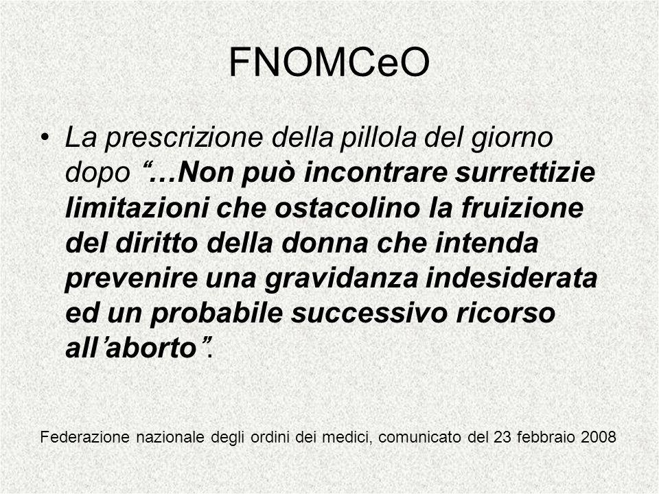 FNOMCeO La prescrizione della pillola del giorno dopo …Non può incontrare surrettizie limitazioni che ostacolino la fruizione del diritto della donna
