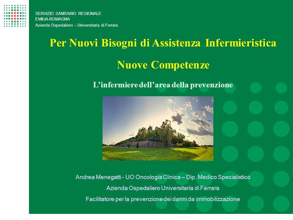 SERVIZIO SANITARIO REGIONALE EMILIA-ROMAGNA Azienda Ospedaliero – Universitaria di Ferrara Per Nuovi Bisogni di Assistenza Infermieristica Nuove Compe