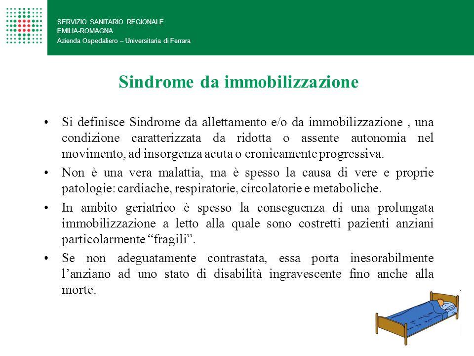 Sindrome da immobilizzazione SERVIZIO SANITARIO REGIONALE EMILIA-ROMAGNA Azienda Ospedaliero – Universitaria di Ferrara Si definisce Sindrome da allet